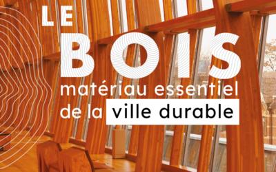 Le bois, matériau essentiel de la ville durable